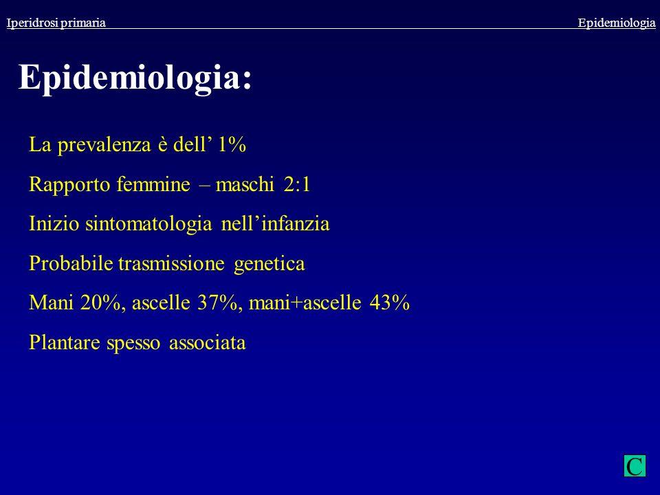Epidemiologia: C La prevalenza è dell' 1%