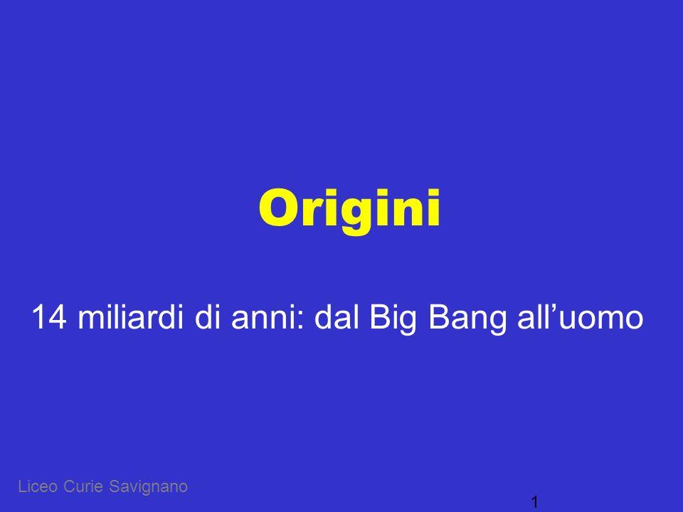 14 miliardi di anni: dal Big Bang all'uomo