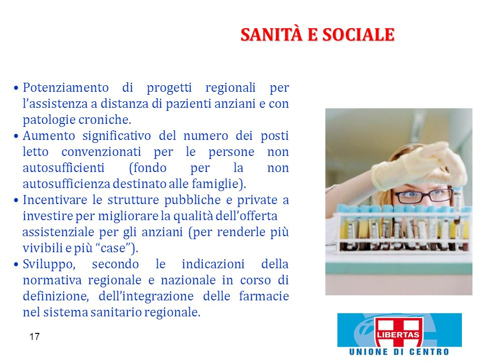 SANITÀ E SOCIALE Potenziamento di progetti regionali per l'assistenza a distanza di pazienti anziani e con patologie croniche.