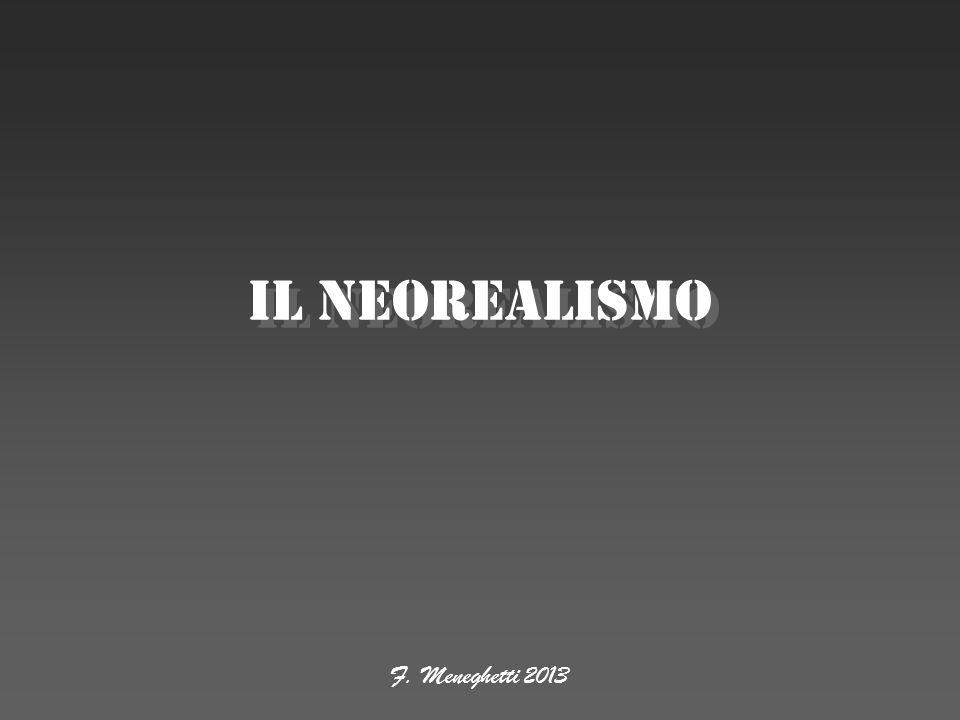 Il neorealismo F. Meneghetti 2013