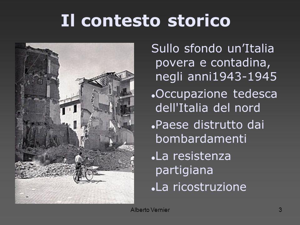Il contesto storico Sullo sfondo un'Italia povera e contadina, negli anni1943-1945. Occupazione tedesca dell Italia del nord.