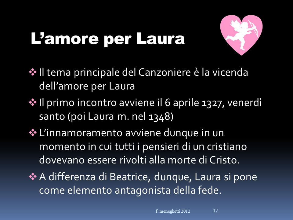 L'amore per Laura Il tema principale del Canzoniere è la vicenda dell'amore per Laura.