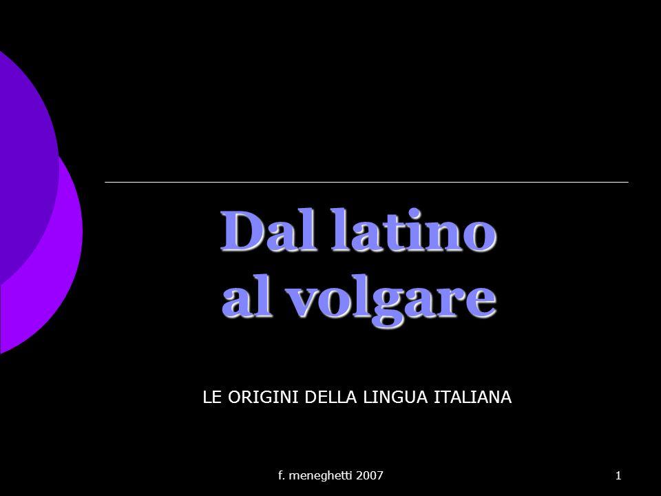 LE ORIGINI DELLA LINGUA ITALIANA