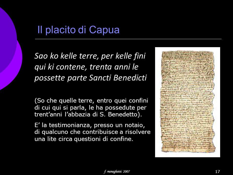 Il placito di Capua Sao ko kelle terre, per kelle fini qui ki contene, trenta anni le possette parte Sancti Benedicti.