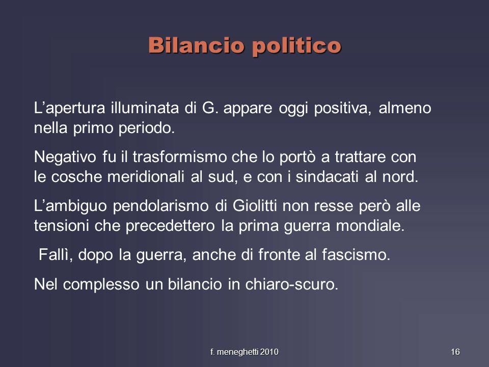 Bilancio politicoL'apertura illuminata di G. appare oggi positiva, almeno nella primo periodo.