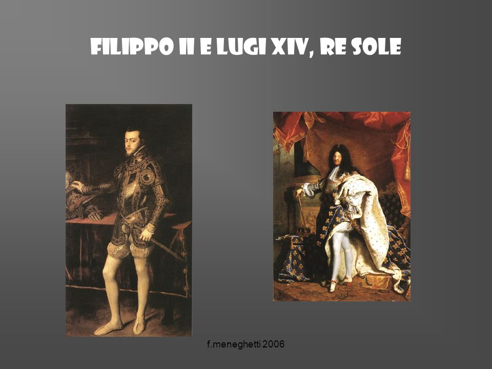 Filippo ii e lugi xiv, re sole
