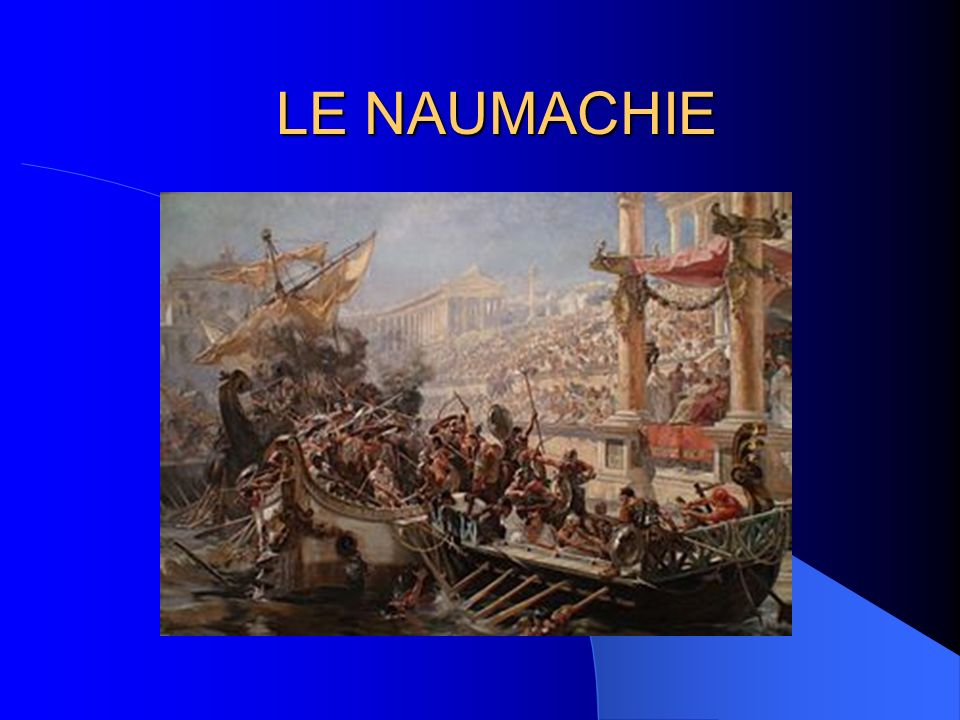 LE NAUMACHIE
