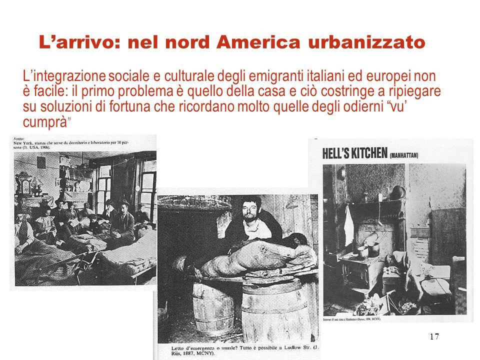 L'arrivo: nel nord America urbanizzato