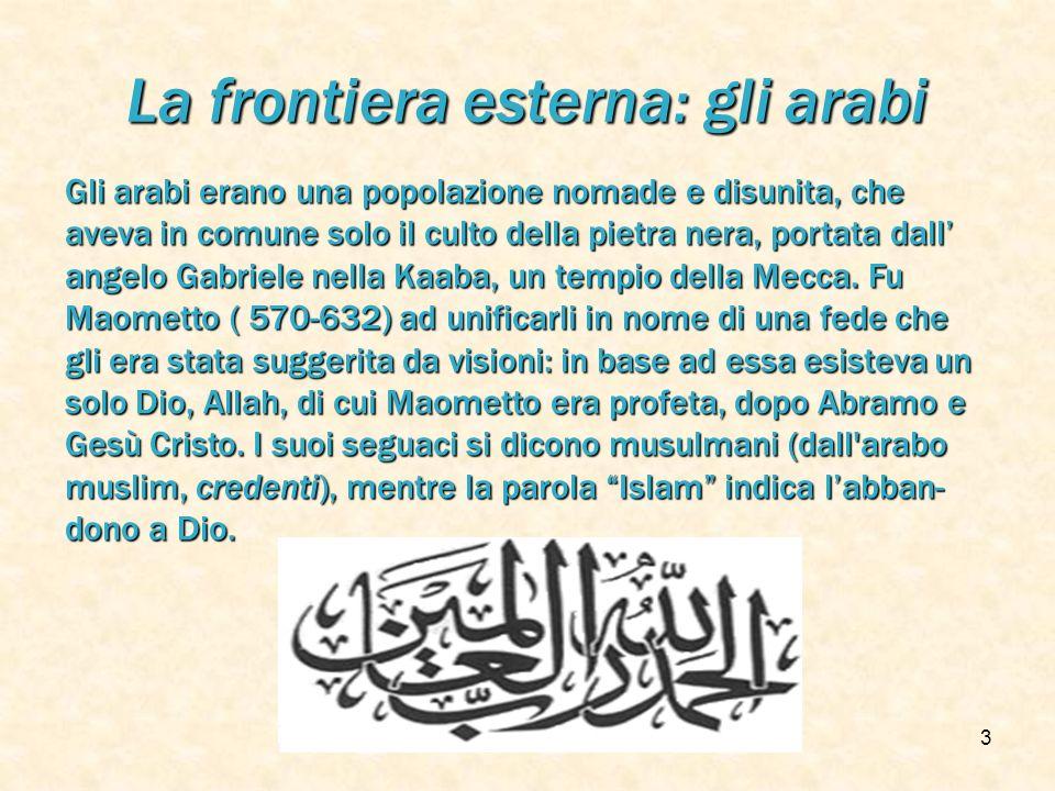 La frontiera esterna: gli arabi