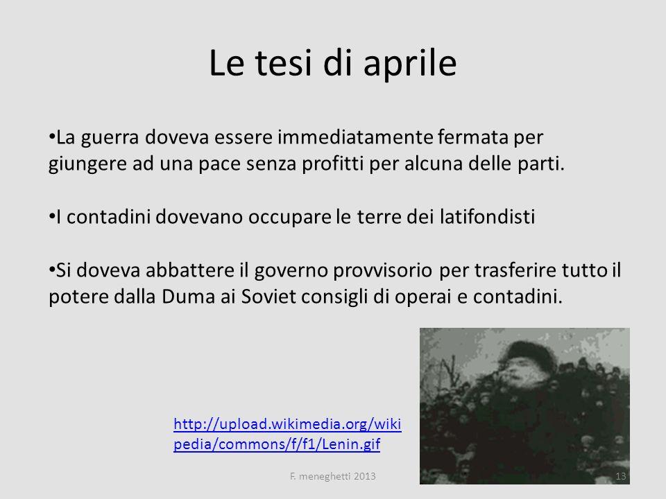 Le tesi di aprile La guerra doveva essere immediatamente fermata per giungere ad una pace senza profitti per alcuna delle parti.