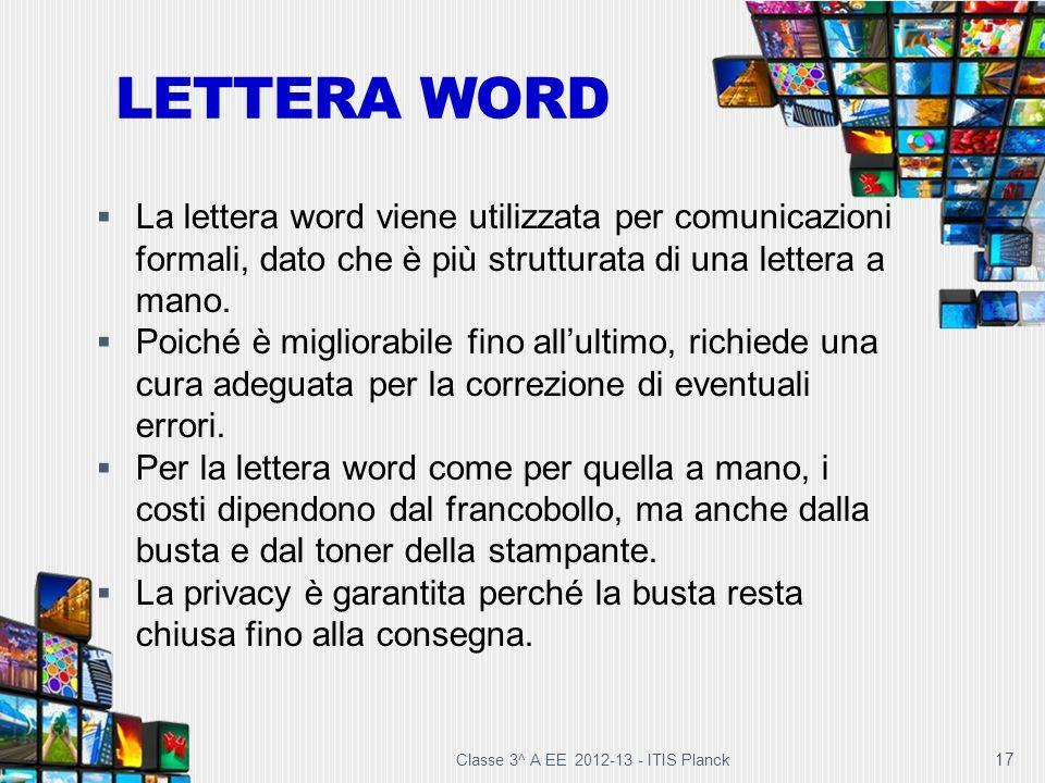 LETTERA WORD La lettera word viene utilizzata per comunicazioni formali, dato che è più strutturata di una lettera a mano.