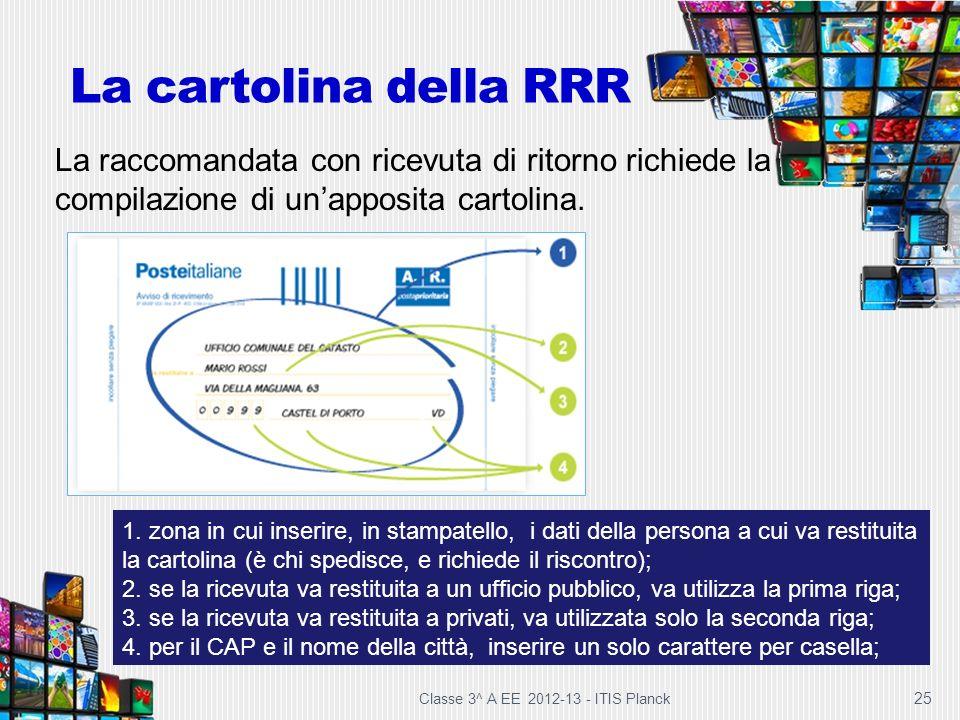 La cartolina della RRR La raccomandata con ricevuta di ritorno richiede la compilazione di un'apposita cartolina.