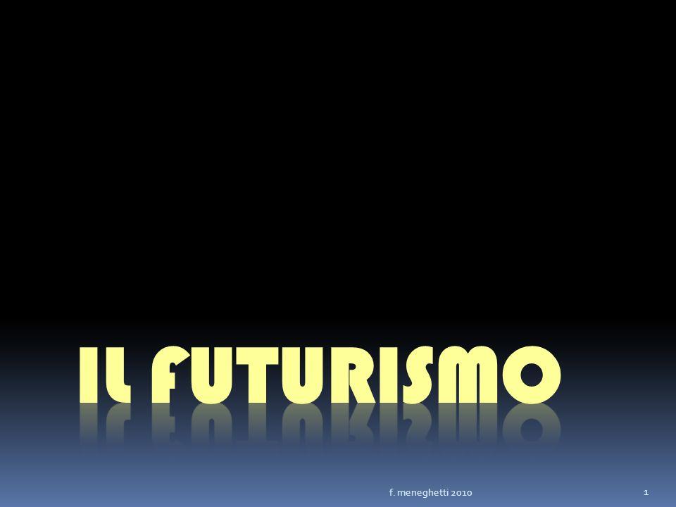 Il futurismo f. meneghetti 2010