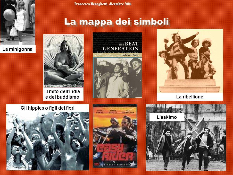 Francesca Meneghetti, dicembre 2006 Gli hippies o figli dei fiori