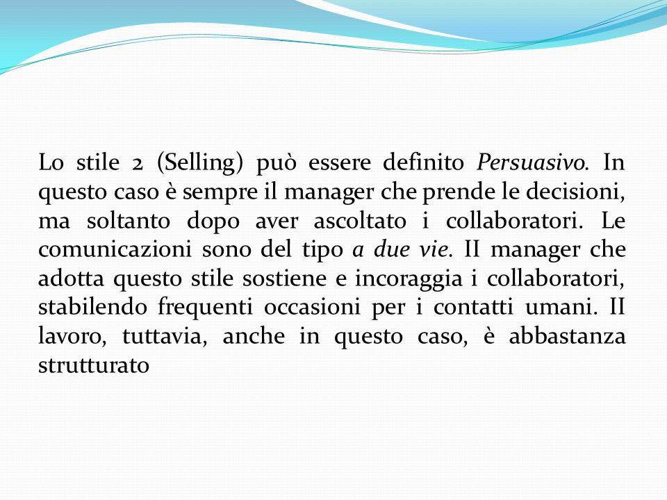 Lo stile 2 (Selling) può essere definito Persuasivo