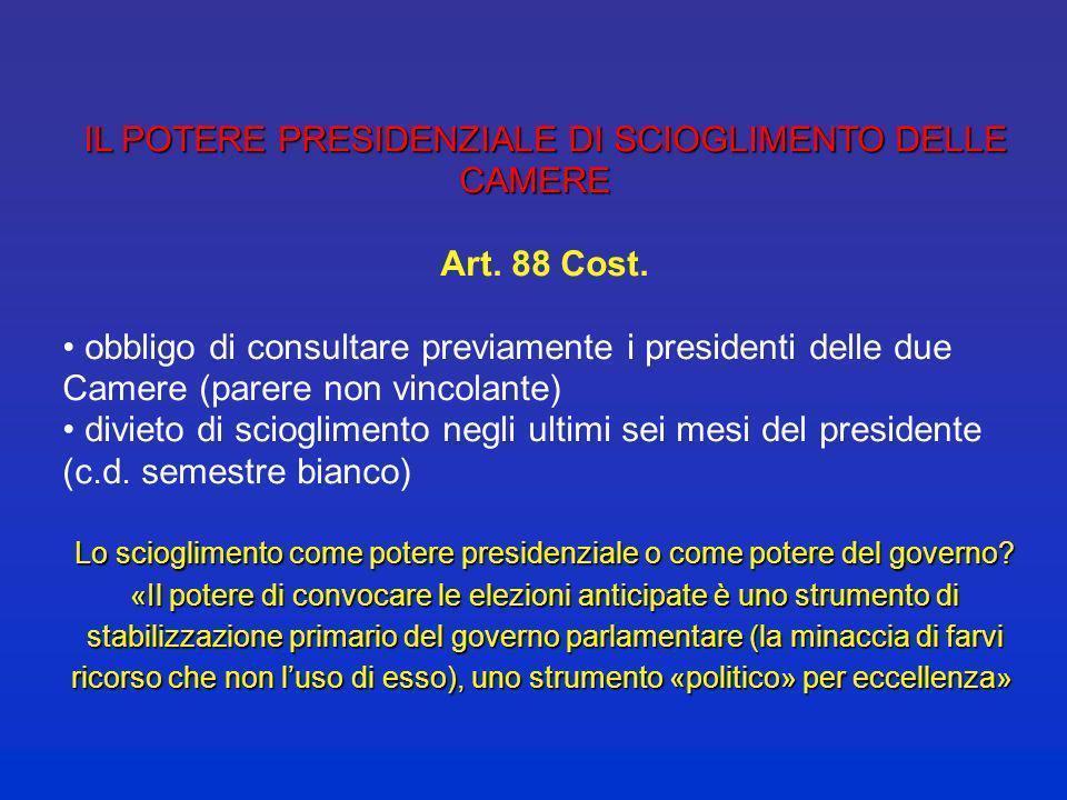 IL POTERE PRESIDENZIALE DI SCIOGLIMENTO DELLE CAMERE Art. 88 Cost.