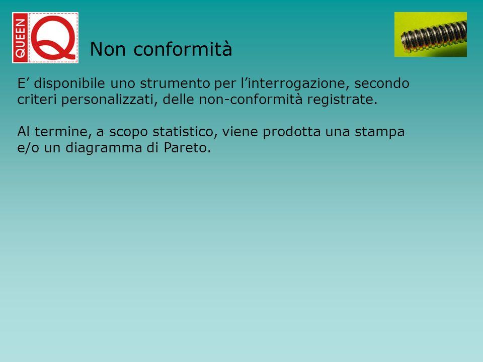 Non conformità E' disponibile uno strumento per l'interrogazione, secondo. criteri personalizzati, delle non-conformità registrate.
