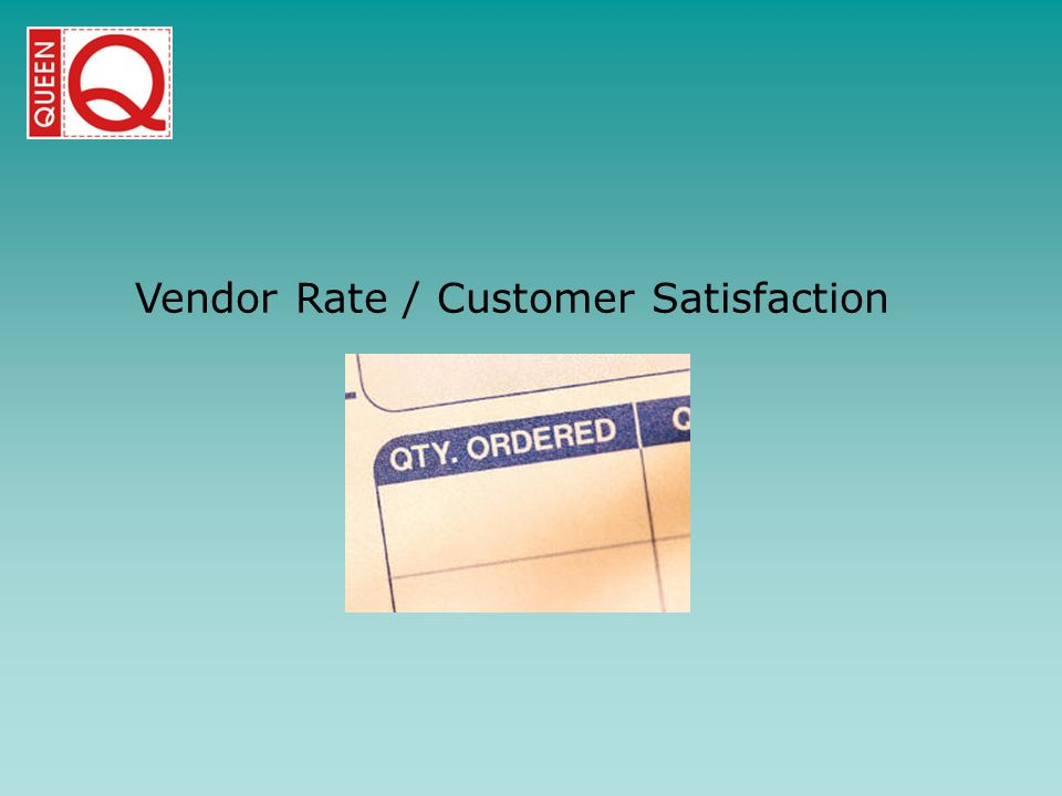 Vendor Rate / Customer Satisfaction