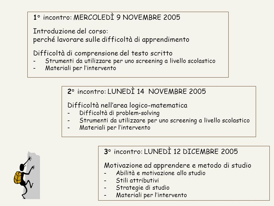 1° incontro: MERCOLEDÌ 9 NOVEMBRE 2005