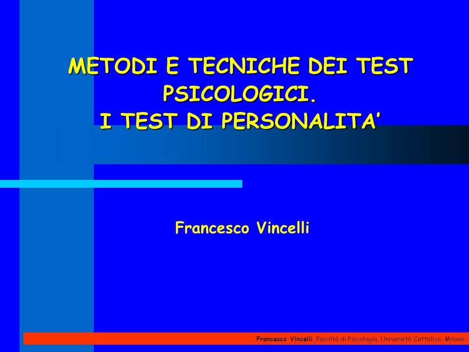 METODI E TECNICHE DEI TEST PSICOLOGICI. I TEST DI PERSONALITA'
