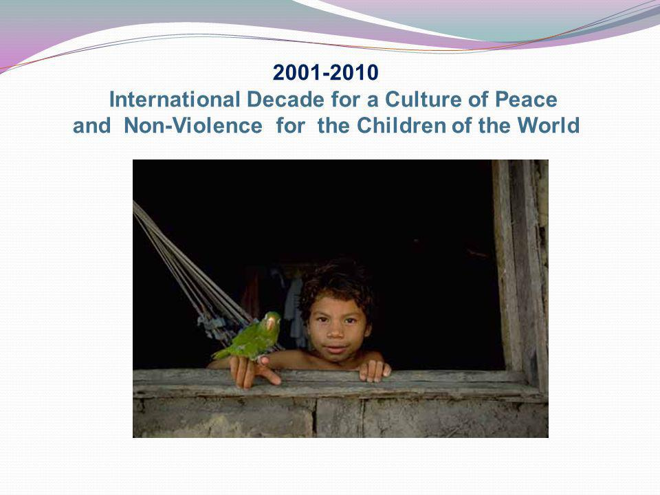 2001-2010 International Decade for a Culture of Peace.