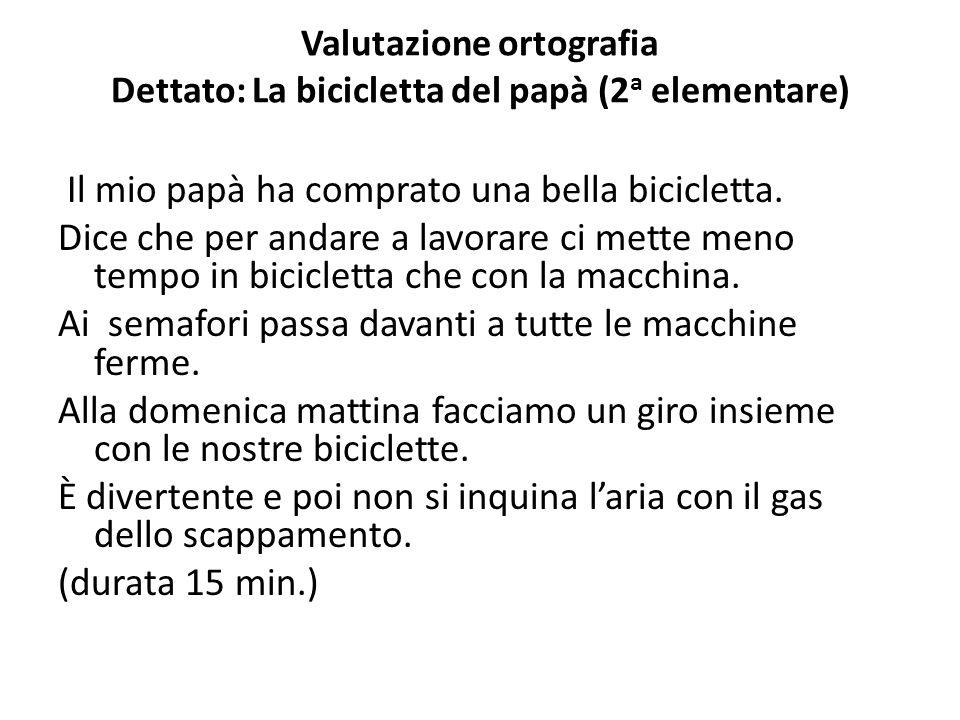 Valutazione ortografia Dettato: La bicicletta del papà (2a elementare)