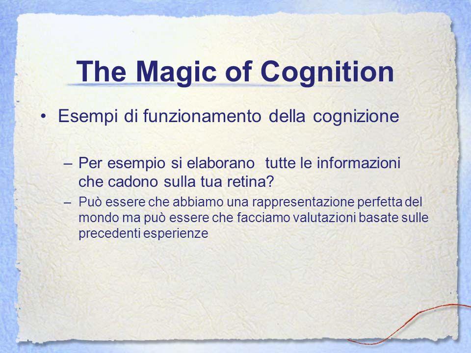 The Magic of Cognition Esempi di funzionamento della cognizione