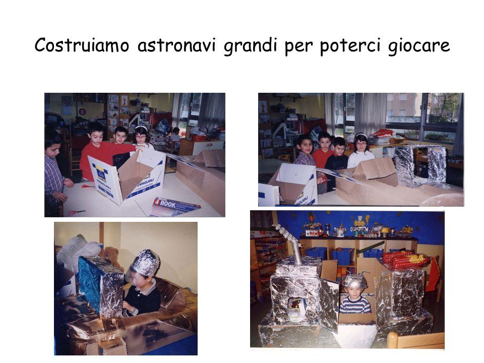 Costruiamo astronavi grandi per poterci giocare