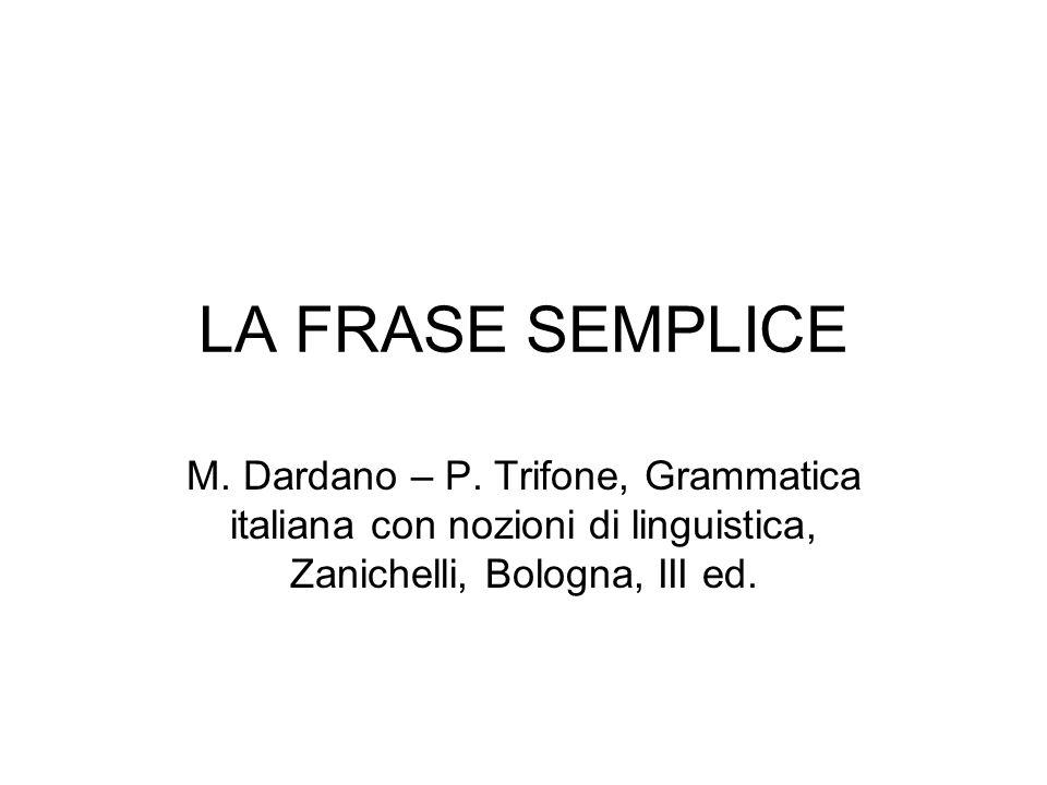LA FRASE SEMPLICE M. Dardano – P.