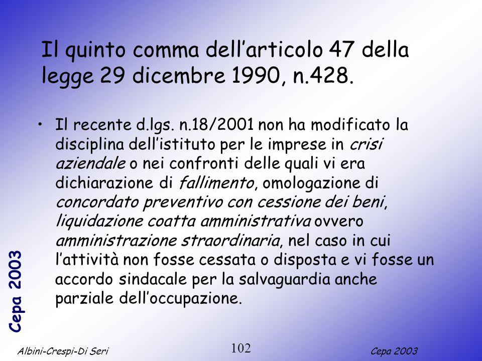Il quinto comma dell'articolo 47 della legge 29 dicembre 1990, n.428.