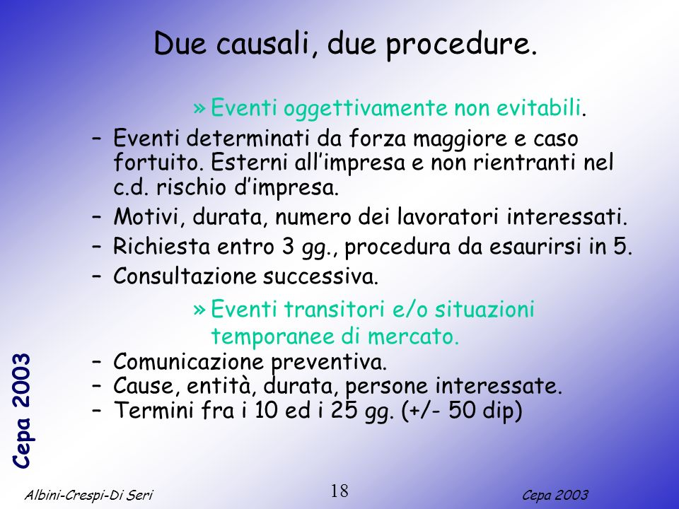 Due causali, due procedure.