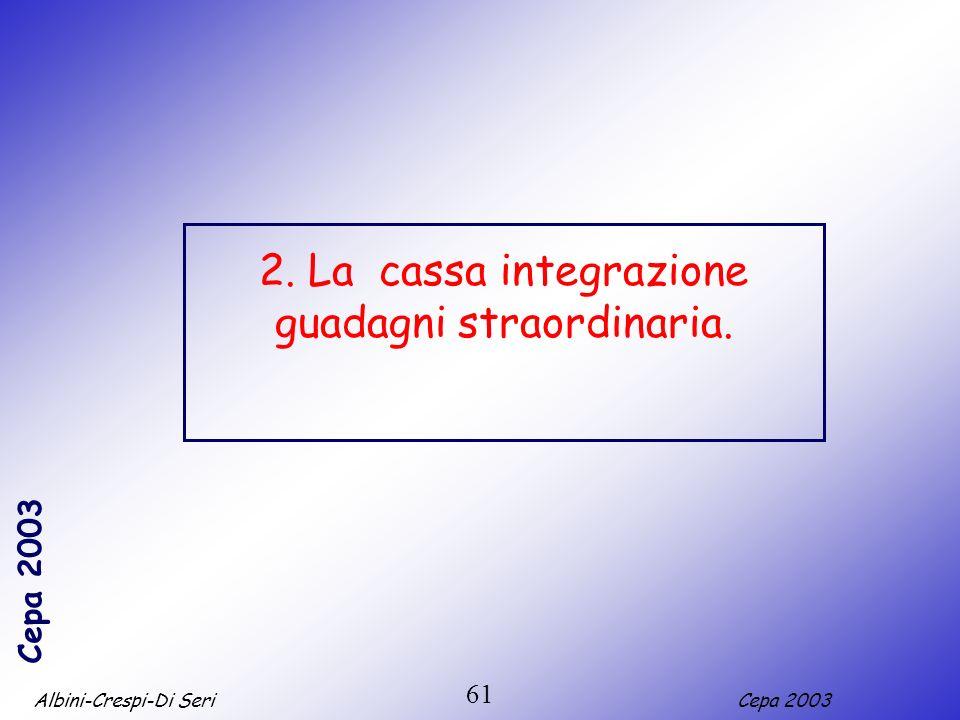 2. La cassa integrazione guadagni straordinaria.