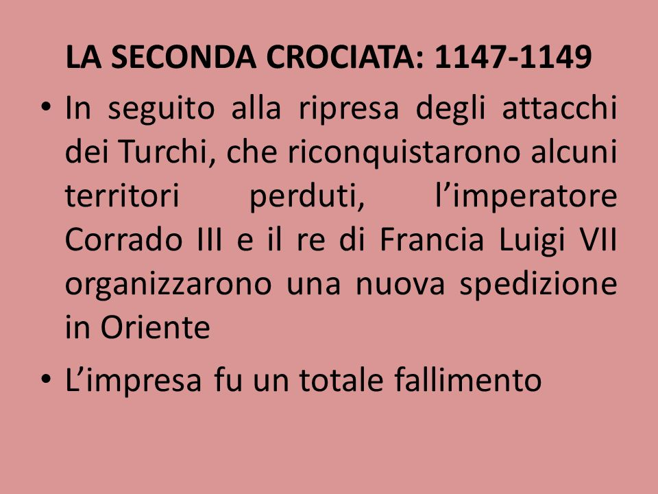 LA SECONDA CROCIATA: 1147-1149