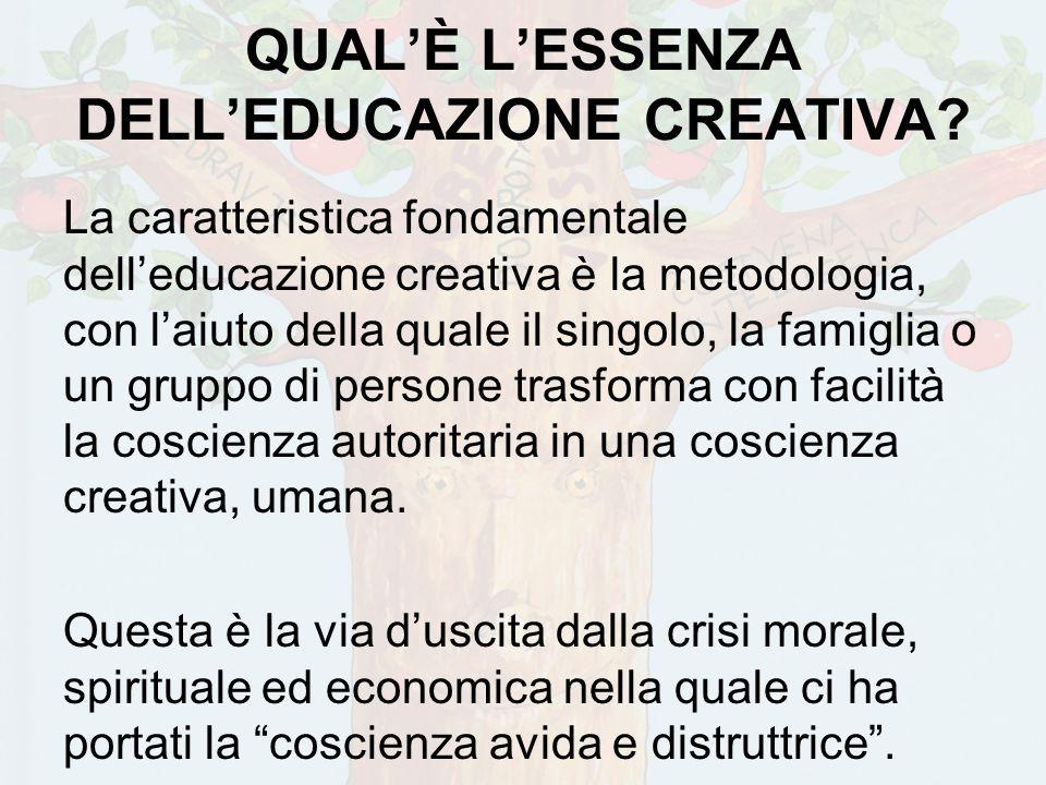 QUAL'È L'ESSENZA DELL'EDUCAZIONE CREATIVA