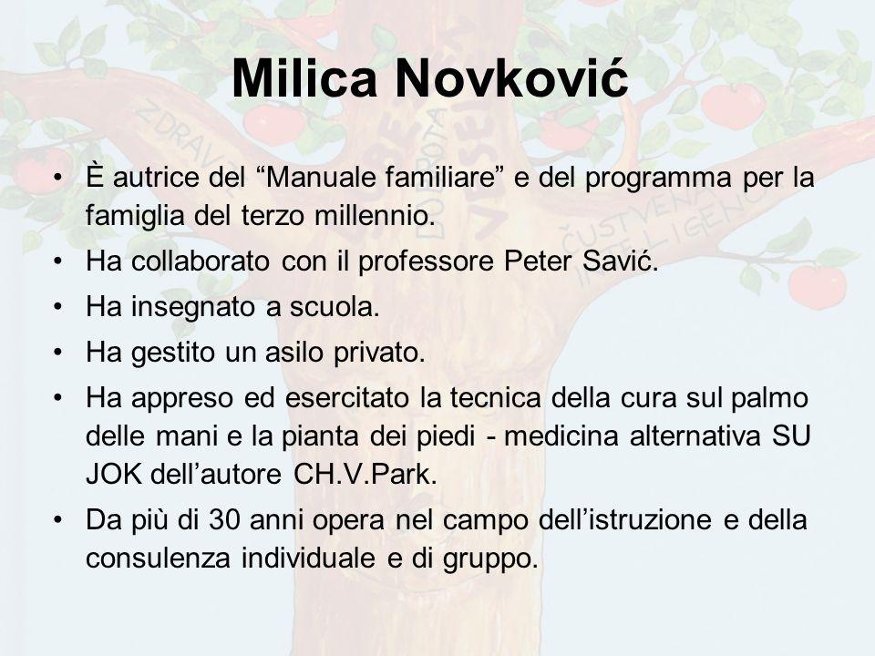 Milica Novković È autrice del Manuale familiare e del programma per la famiglia del terzo millennio.