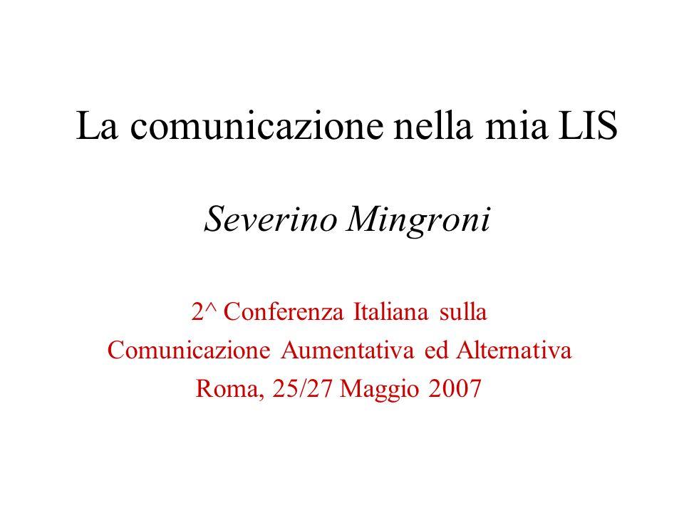 La comunicazione nella mia LIS Severino Mingroni