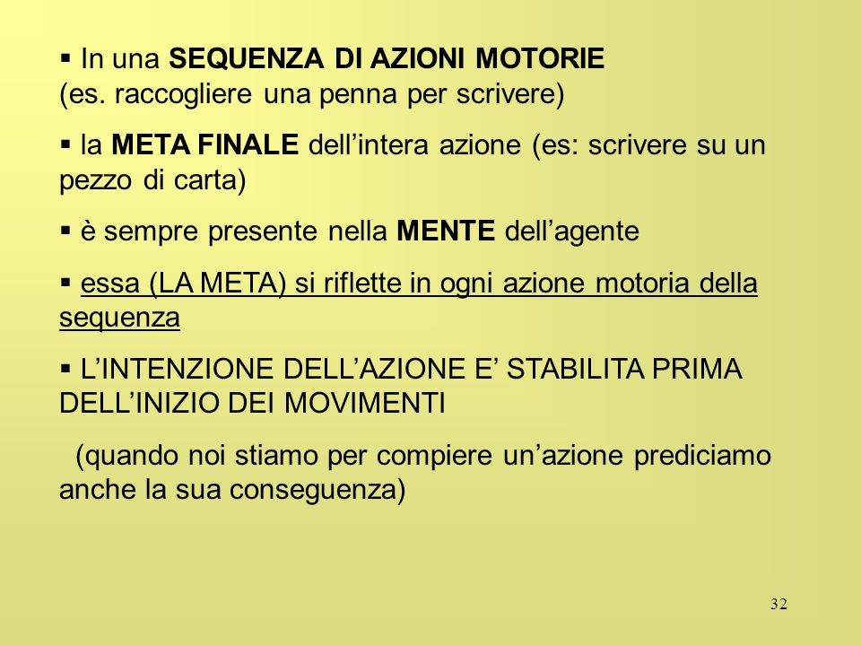 In una SEQUENZA DI AZIONI MOTORIE (es