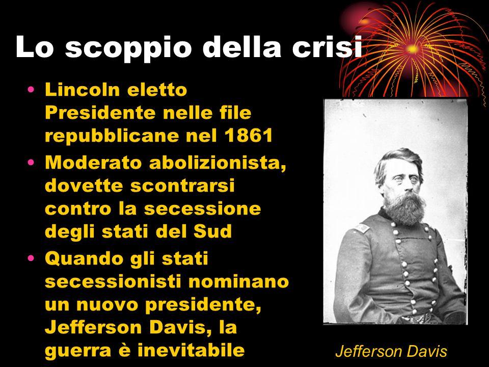 Lo scoppio della crisi Lincoln eletto Presidente nelle file repubblicane nel 1861.