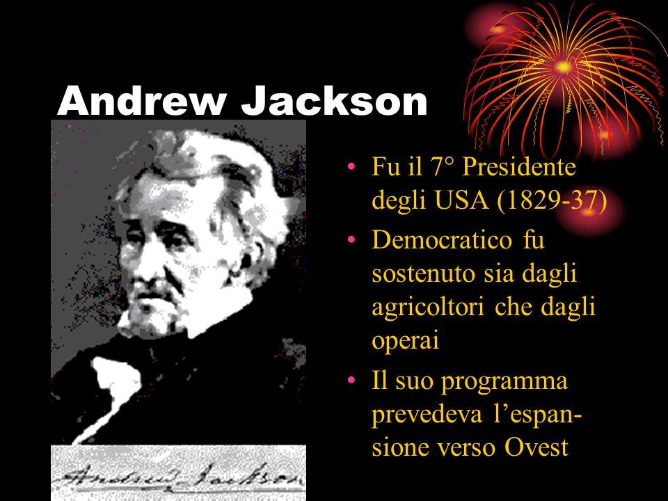 Andrew Jackson Fu il 7° Presidente degli USA (1829-37)