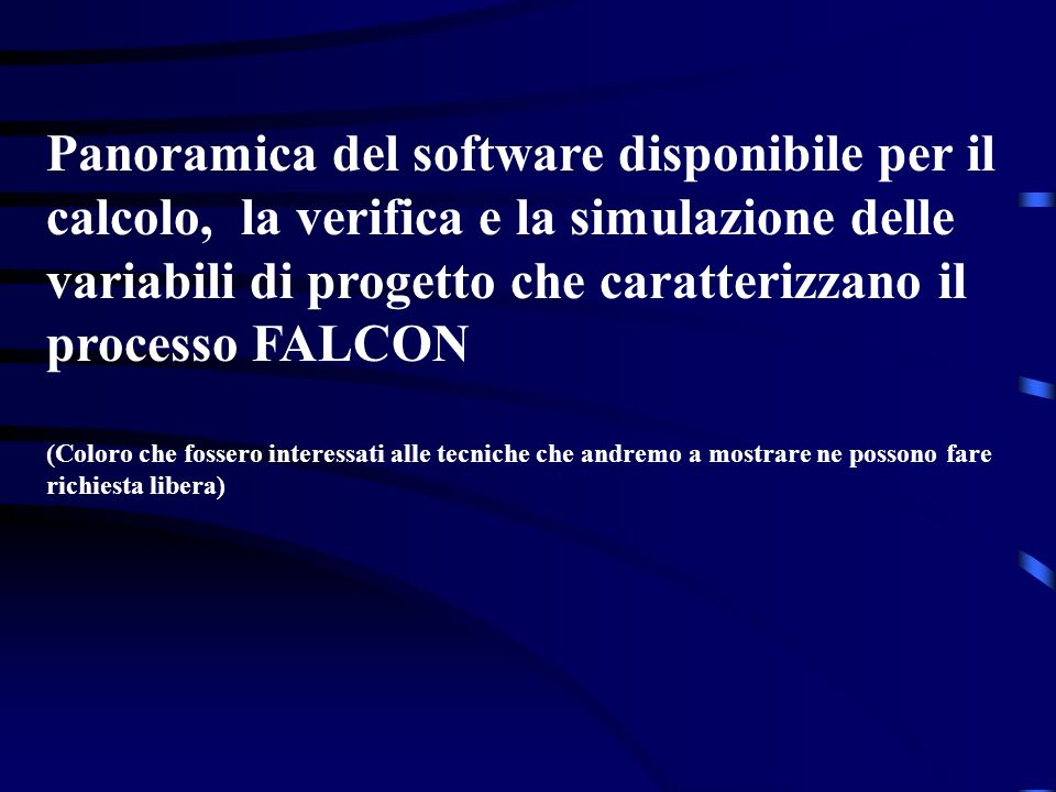 Panoramica del software disponibile per il calcolo, la verifica e la simulazione delle variabili di progetto che caratterizzano il processo FALCON