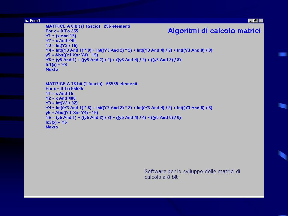 Software per lo sviluppo delle matrici di calcolo a 8 bit