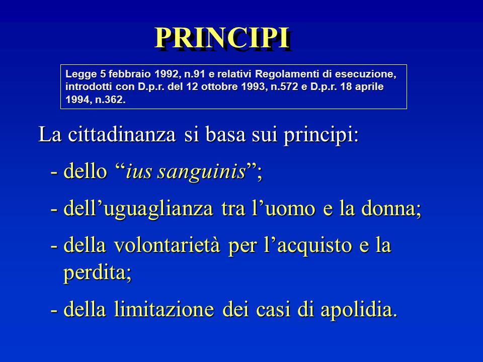 PRINCIPI - dello ius sanguinis ;