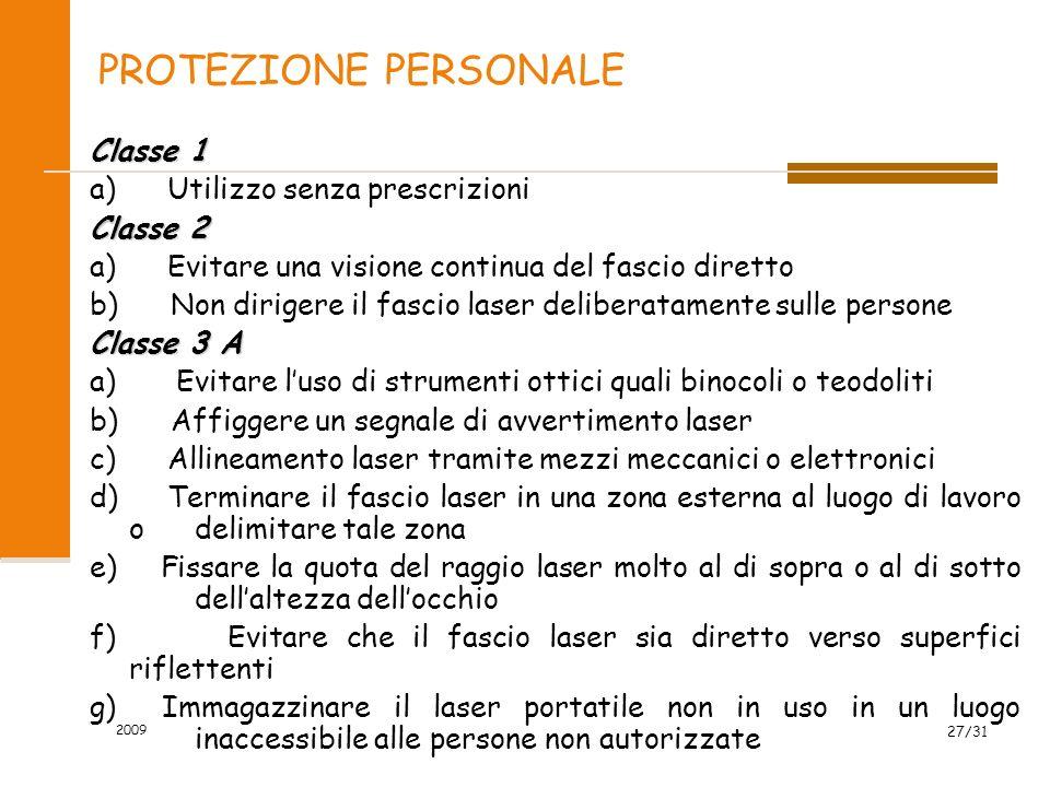 PROTEZIONE PERSONALE Classe 1 a) Utilizzo senza prescrizioni Classe 2