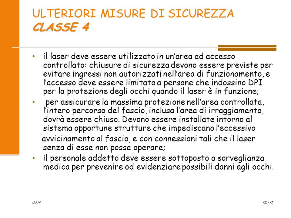 ULTERIORI MISURE DI SICUREZZA CLASSE 4