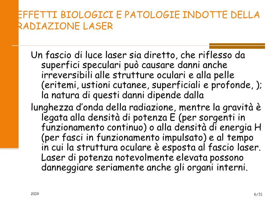 EFFETTI BIOLOGICI E PATOLOGIE INDOTTE DELLA RADIAZIONE LASER