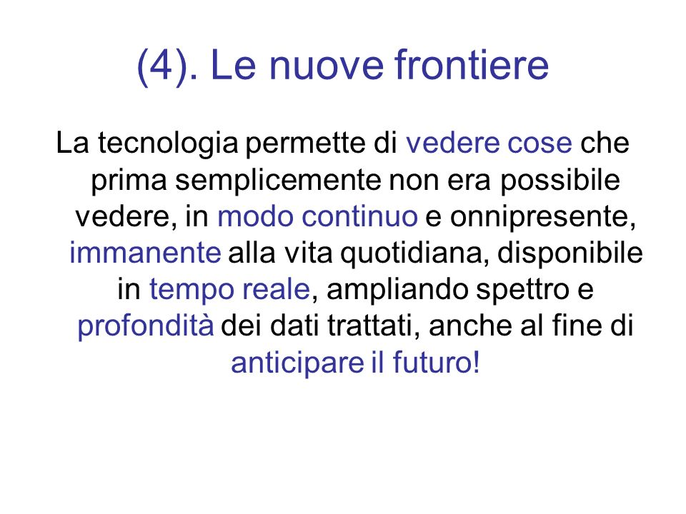 (4). Le nuove frontiere