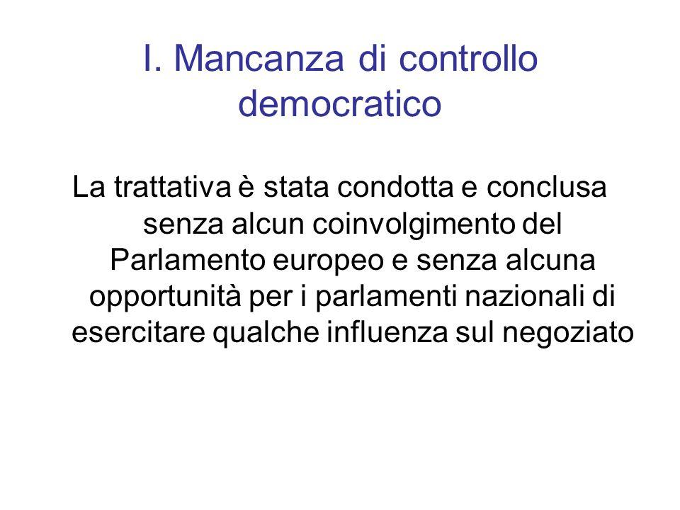 I. Mancanza di controllo democratico