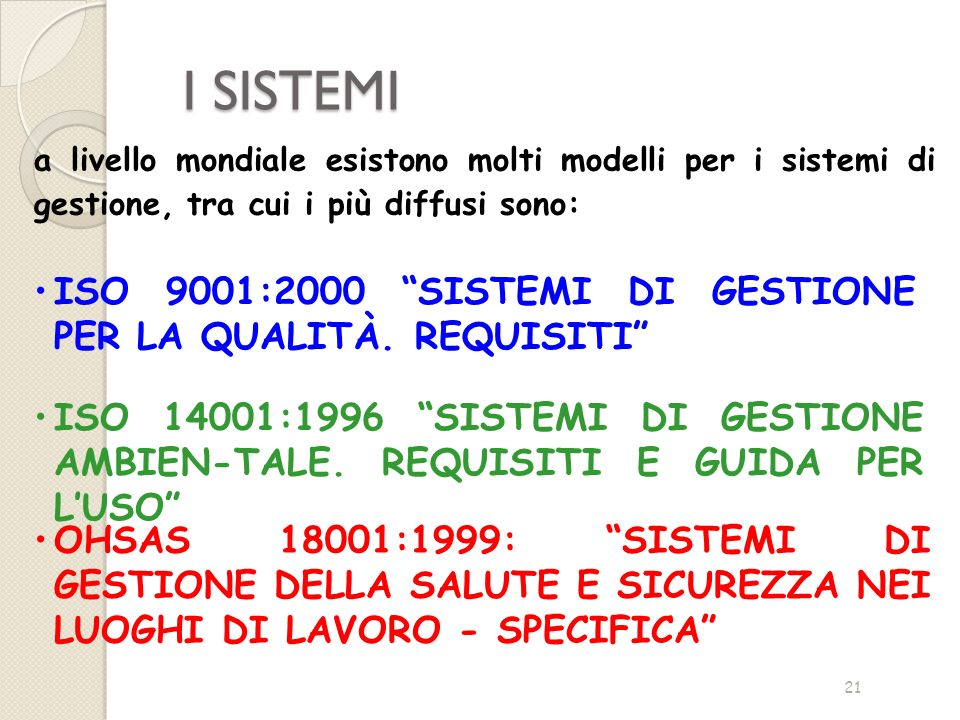 I SISTEMIa livello mondiale esistono molti modelli per i sistemi di gestione, tra cui i più diffusi sono: