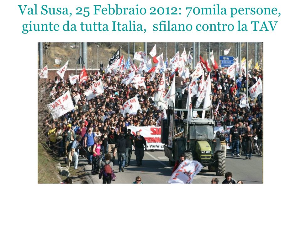 Val Susa, 25 Febbraio 2012: 70mila persone, giunte da tutta Italia, sfilano contro la TAV