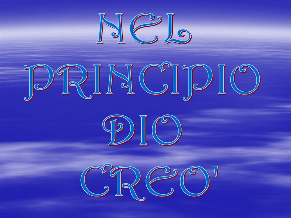 NEL PRINCIPIO DIO CREO